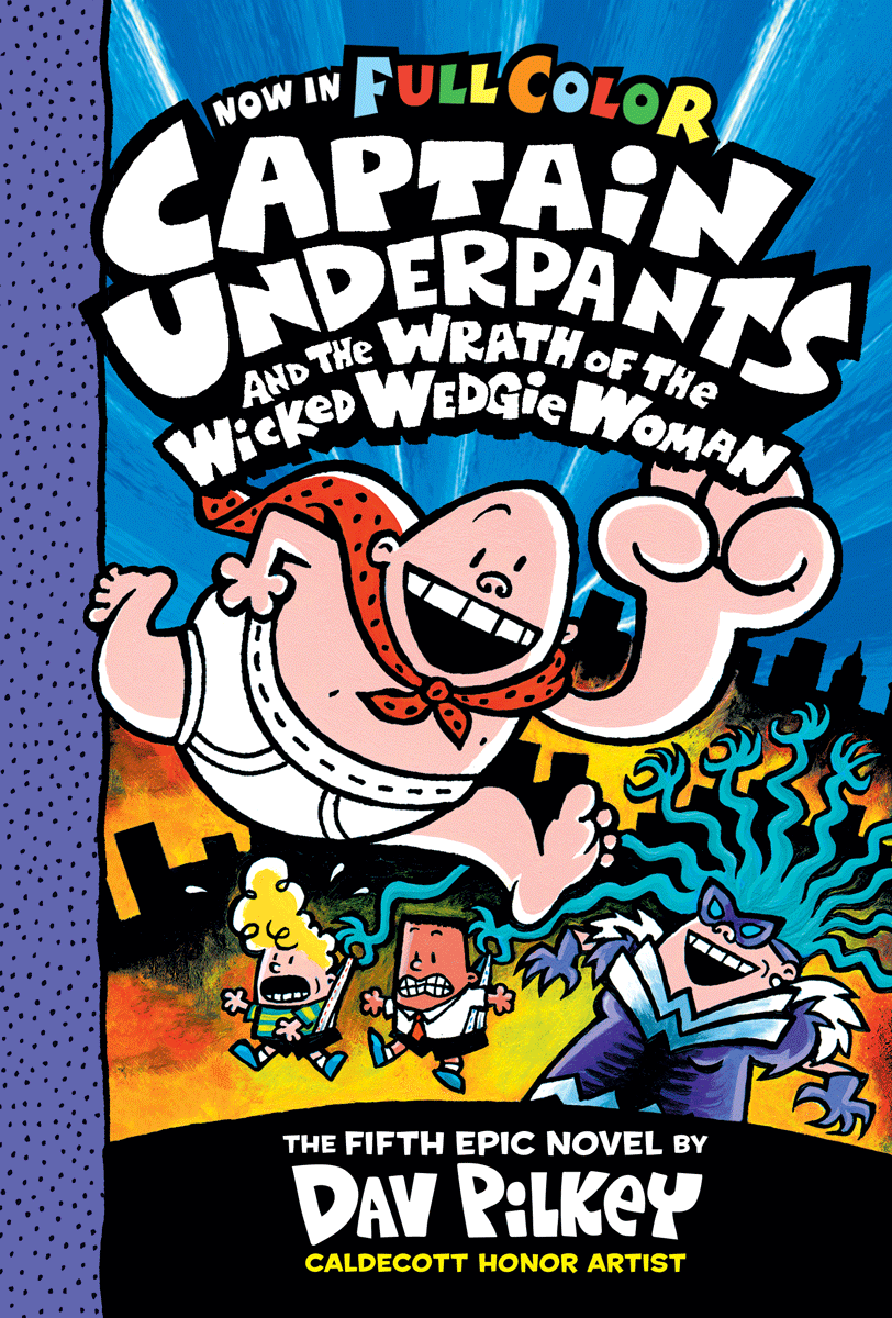 CAPTAIN UNDERPANTS AND THE WRATH OF THE WICKED WEDGIE WOMAN (Book 5)