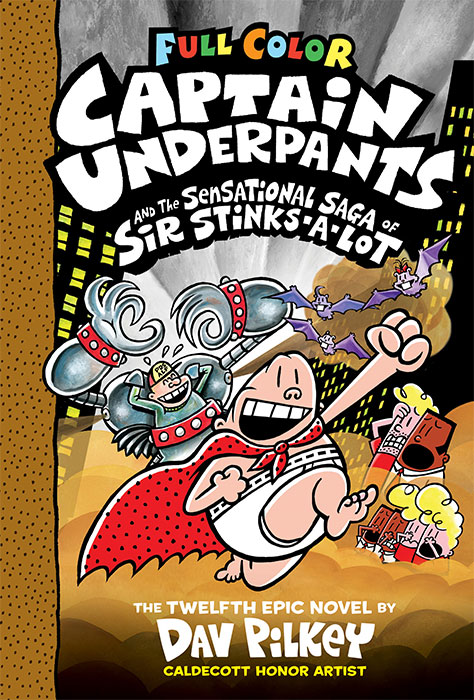 Captain Underpants and the Sensational Saga of Sir Stinks-A-Lot (Book 12)