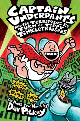 Captain Underpants and the Terrifying Return of Tippy Tinkletrousers (Book 9)
