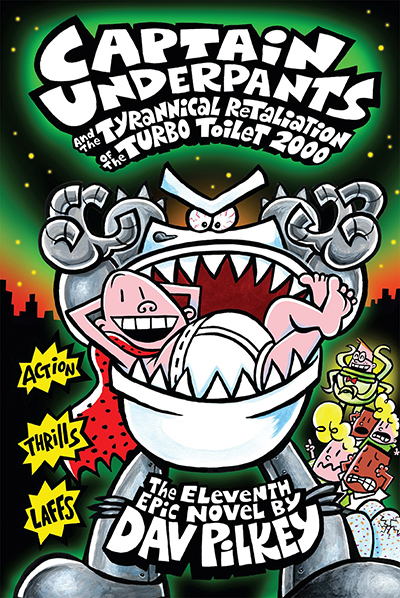Captain Underpants and the Tyrannical Retaliation of the Turbo Toilet 2000  (Book 11)