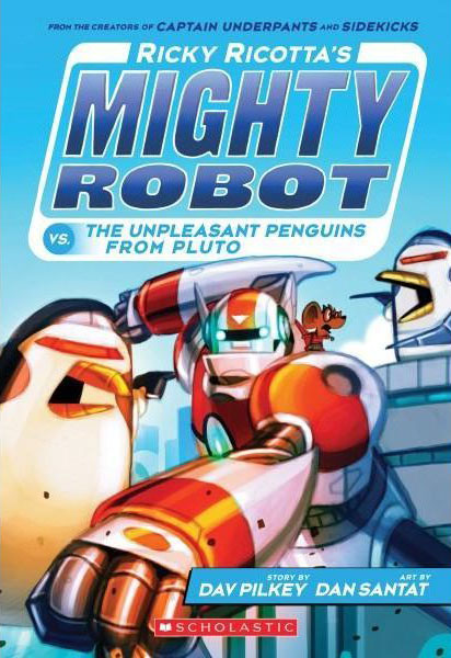 Ricky Ricotta's Mighty Robot vs. The Unpleasant Penguins from Pluto (Book #9)